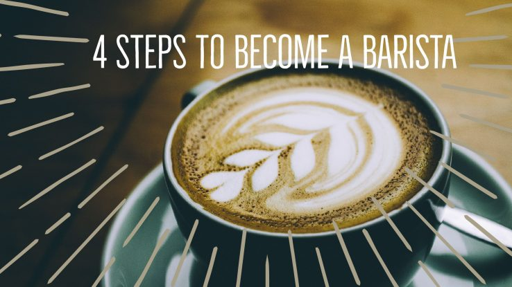 4 steps to become a barista